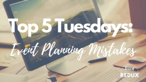 Top 5 Event Planning Mistakes